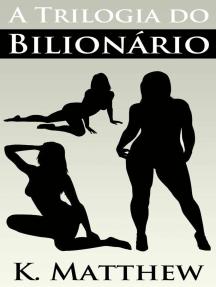 A Trilogia do Bilionário