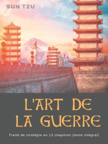 L'Art de la guerre: Traité de stratégie en 13 chapitres (texte intégral)
