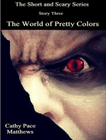 'The Short and Scary Series' The World of Pretty Colors