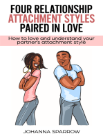 Four Relationship Attachment Styles Paired In Love:How to love and understand your partner's attachment style