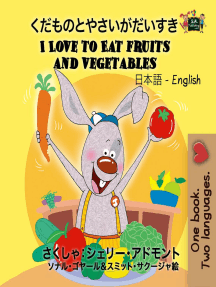 I Love to Eat Fruits and Vegetables: Japanese English Bilingual Collection