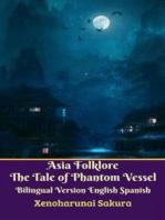 Asia Folklore The Tale of Phantom Vessel Bilingual Version English Spanish