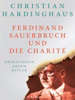 Ferdinand Sauerbruch und die Charité