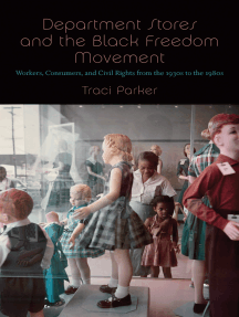 Department Stores and the Black Freedom Movement: Workers, Consumers, and Civil Rights from the 1930s to the 1980s