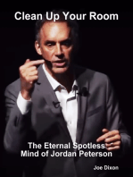 Clean Up Your Room: The Eternal Spotless Mind of Jordan Peterson