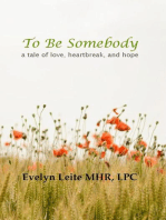 To Be Somebody