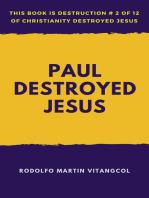 Paul Destroyed Jesus