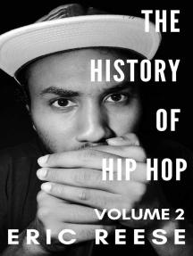 The History of Hip Hop: The History of Hip Hop, #2