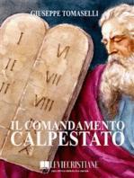 Il comandamento calpestato