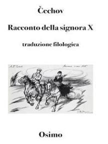 Racconto della signora X: versione filologica a cura di Bruno Osimo