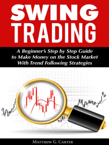 Swing Trading: A Beginner's Step by Step Guide to Make Money on the Stock Market With Trend Following Strategies
