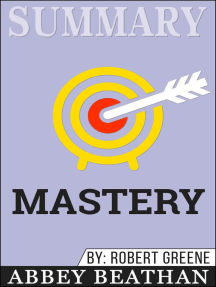 Summary of Mastery by Robert Greene