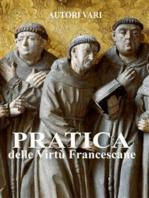 Pratica delle virtù francescane