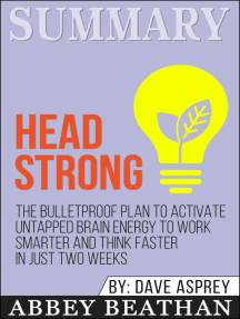 Summary of Head Strong: The Bulletproof Plan to Activate Untapped Brain Energy to Work Smarter and Think Faster-in Just Two Weeks by Dave Asprey