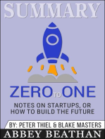 Summary of Zero to One: Notes on Startups, or How to Build the Future by Blake Masters & Peter Thiel
