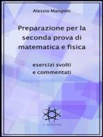 Preparazione per la seconda prova di matematica e fisica