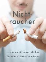 Nichtraucher werden … und es für immer bleiben
