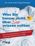 Was Sie besser nicht über Sex wissen sollten