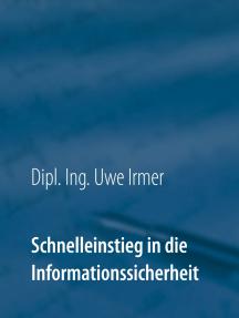 Schnelleinstieg in die Informationssicherheit: 2. Auflage 2019