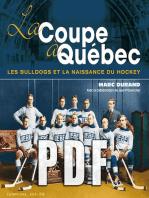 La Coupe à Québec: Les Bulldogs et la naissance du hockey à Québec