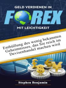 Geld verdienen in Forex mit Leichtigkeit: Enthüllung des wenig bekannten Geheimnisses, das Sie reich im Devisenhandel machen wird