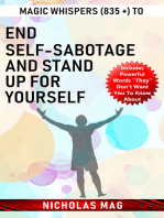 Magic Whispers (835 +) to End Self-Sabotage and Stand Up for Yourself