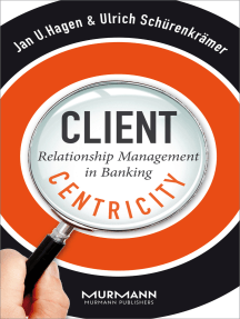 Client Centricity: Relationship Management in Banking