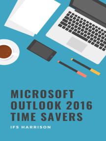 Microsoft Outlook 2016 Time Savers