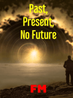 Past, Present, No Future