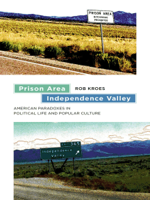 Prison Area, Independence Valley: American Paradoxes in Political Life and Popular Culture