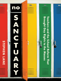 No Sanctuary: Teachers and the School Reform That Brought Gay Rights to the Masses