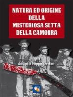 Natura ed origine della misteriosa setta della Camorra nelle sue diverse sezioni e paranze.