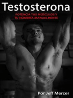 Testosterona: Potencia Tus Músculos Y Tu Hombría Manualmente [Testosterone: Power Your Muscles and Your Manhood Manually]