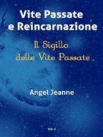 Vite Passate e Reincarnazione - Il Sigillo delle Vite Passate - Vol. 2