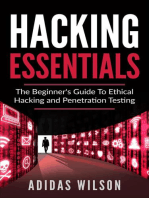 Hacking Essentials - The Beginner's Guide To Ethical Hacking And Penetration Testing