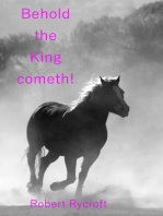 Behold the King Cometh!
