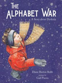The Alphabet War: A Story about Dyslexia