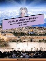 ¿Quién es el Mesías Bíblico?, Analizando la Visión Cristiana y la Judía
