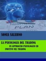 La psicologia del trading, un approccio psicologico ed emotivo nel trading