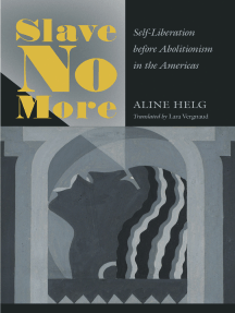 Slave No More: Self-Liberation before Abolitionism in the Americas