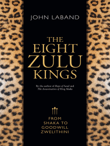 The Eight Zulu Kings: From Shaka to Goodwill Zwelithini
