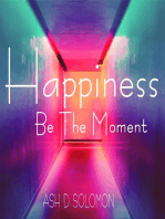 Happiness Be The Moment
