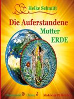 Die Auferstandene Mutter Erde