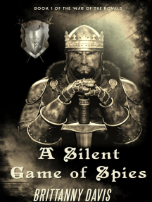 A Silent Game of Spies: The War of the Royals, #1