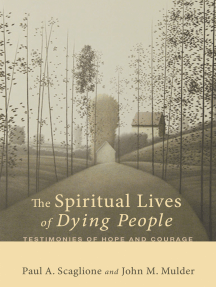 The Spiritual Lives of Dying People: Testimonies of Hope and Courage