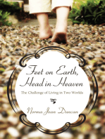 Feet on Earth, Head in Heaven