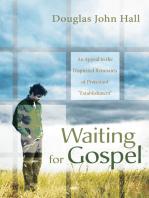 Waiting for Gospel