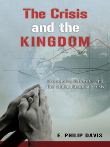 The Crisis and the Kingdom: Economics, Scripture, and the Global Financial Crisis