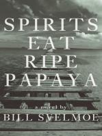 Spirits Eat Ripe Papaya