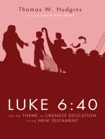 Luke 6:40 and the Theme of Likeness Education in the New Testament